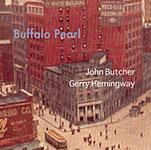 John Butcher / Gerry Hemingway: Buffalo Pearl