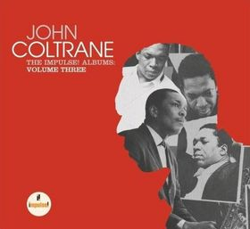 John Coltrane: John Coltrane: The Impulse! Albums - Volume Three