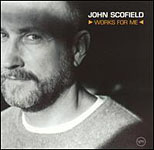 Album Works For Me by John Scofield