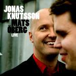 Jonas Knutsson/Mats Oberg: Live