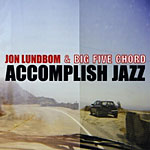 Jon Lundbom & Big Five Chord: Accomplish Jazz
