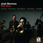 Josh Berman: Old Idea