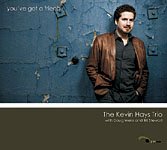 The Kevin Hays Trio: You've Got a Friend