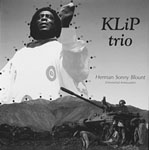 KLiP Trio: Herman Sonny Blount (Omniversal Ambassador)