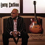 Larry Carlton: Greatest Hits Recorded Volume One