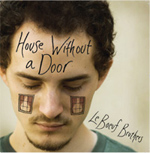 Le Boeuf Brothers: House Without A Door