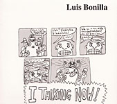 Luis Bonilla: I Talking Now!