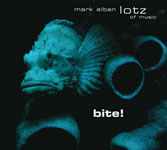 Mark Alban Lotz and Lotz of Music: Bite!