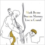 Mark Dresser & Denman Maroney: Live In Concert
