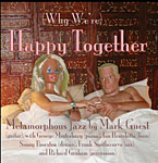 Mark Guest: (Why We're) Happy Together
