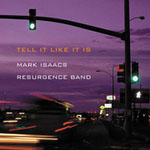 Mark Isaacs Resurgence Band: Tell It Like It Is