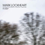Mark Lockheart: In Deep