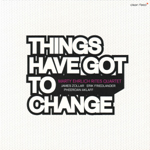 "Read ""Things Have Got To Change"" reviewed by"