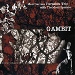 Matt Darriau Paradox Trio: Gambit: Brooklyn to Bulgaria