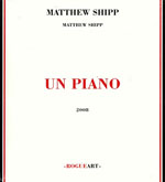 Un Piano by Matthew Shipp