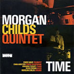 Morgan Childs Quintet: Time