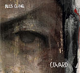 Nels Cline: Coward