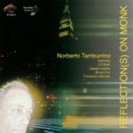 Norberto Tamburrino: Reflection(s) On Monk