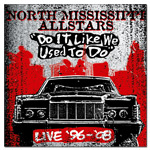 The North Mississippi Allstars: Do It Like We Used to Do