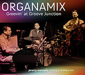 Organamix: Groovin' at Groove Junction