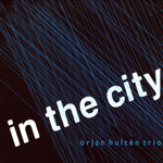 Orjan Hulten Trio: In the City