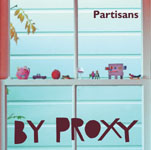 Partisans: By Proxy