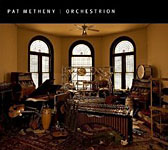 Pat Metheny: Pat Metheny: Orchestrion