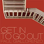 Paul Giallorenzo: Get In To Go Out