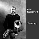 Paul Rutherford: Tetralogy (1978-82)