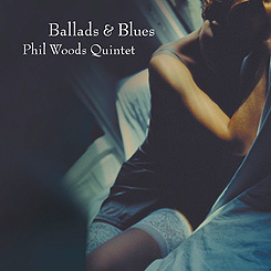 "Read ""Phil Woods: Ballads & Blues, Live at the Jazz Showcase, The Children's Suite"""