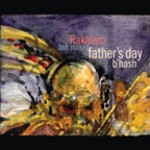 Rakalam Bob Moses: Father's Day B'hash