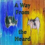 A Way From the Heard