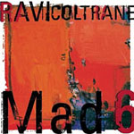 Album Mad 6 by Ravi Coltrane