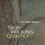 Skip Wilkins Quintet: The Paint-Peeler