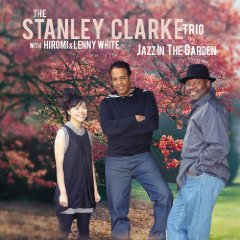 Stanley Clarke: Jazz in the Garden