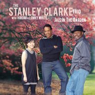 Stanley Clarke Trio: Jazz in the Garden