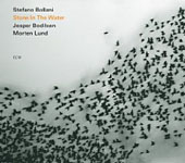 Stefano Bollani / Jesper Bodilsen / Morten Lund: Stone In The Water