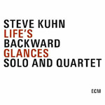 "Read ""Life's Backward Glances - Solo and Quartet"" reviewed by John Kelman"