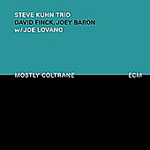 Steve Kuhn Trio with Joe Lovano: Mostly Coltrane