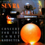 Sun Ra: Concert for the Comet Kohoutek