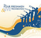 The Four Freshmen and Live Trombones
