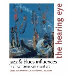 "Read ""The Hearing Eye: Jazz & Blues Influences in African American Visual Art / Thriving on a Riff: Jazz & Blues Influences in African American Literature and Film"""