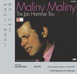 The Jan Hammer Trio: Maliny Maliny