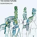 The Naked Future: Gigantomachia