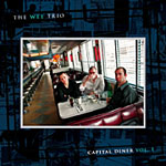 The Wee Trio: Capitol Diner Vol. 1