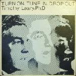 Timothy Leary: Turn On, Tune In, Drop Out