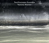 Tord Gustavsen Ensemble: Restored, Returned