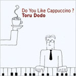 Album Do You Like Cappuccino? by Toru Dodo