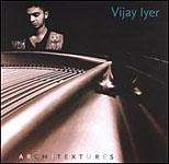 Vijay Iyer: Architextures