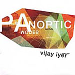 Vijay Iyer: Panoptic Modes